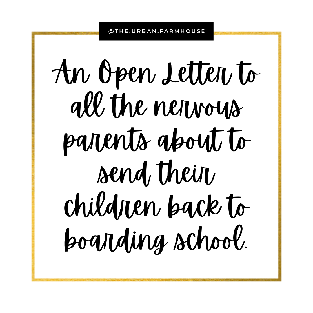 An Open Letter to all the nervous parents about to send their children back to boarding school.