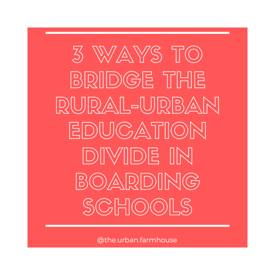 Bridging the Rural-Urban Education Divide in Boarding Schools